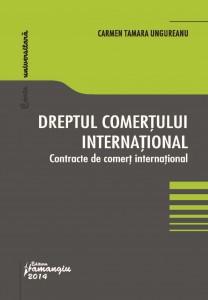 Dreptul comertului international. Contracte de comert international - Ungureanu