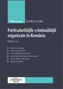 Particularitatile criminalitatii organizate in Romania - Olaru