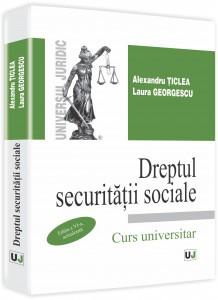 ALEXANDRU TICLEA - Dreptul securitatii sociale ed 4 3D cotor