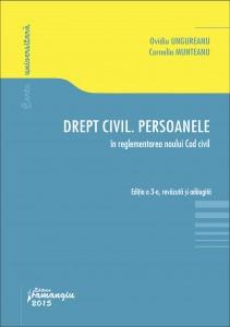 Drept civil. Persoanele. In reglementarea noului Cod civil - Ungureanu, Munteanu