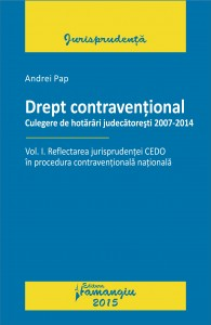 Drept contraventional. Vol. I. Reflectarea jurisprudentei CEDO in procedura contraventionala nationala
