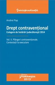 Drept contraventional. Vol. II. Plangeri contraventionale. Contestatii la executare - Pap