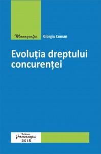 Evolutia dreptului concurentei - Coman