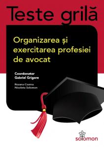 Organizarea_si_exercitarea_profesiei_de_avocat_Editura_Solomon_2015_teste_grila