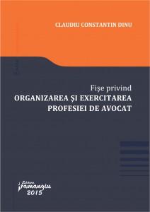 Fise privind organizarea si exercitarea profesiei de avocat_Dinu