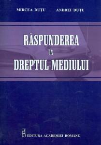 Mircea-Dutu__Raspunderea-in-dreptul-mediului__973-27-2524-5-785334284003