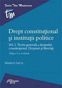 Drept constitutional si institutii politice. Vol. I. Editia a 2-a revizuita_Safta