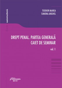 Drept penal. Partea generala. Caiet de seminar. Vol. 1 Teste grila. Spete - Manea, Anghel