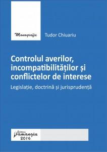 Controlul averilor, incompatibilitatilor si conflictelor de interese_Chiuariu