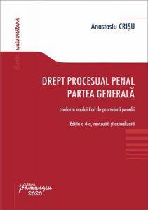 Drept procesual penal. Partea Generală. Ed. 4 | Anastasiu Crișu