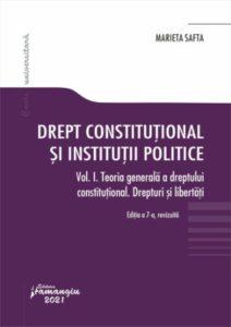 Drept constituțional și instituții politice. Vol. 1. Ed. 7 revizuită | Marieta Safta