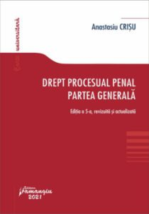 Drept procesual penal. Partea generala. Ed. 5 | Anastasiu Crisu